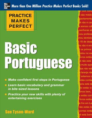 Practice Makes Perfect - Basic Portuguese By Tyson-Ward, Sue
