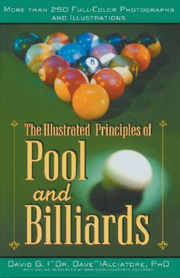 The Illustrated Principles of Pool and Billiards By Alciatore, David G.